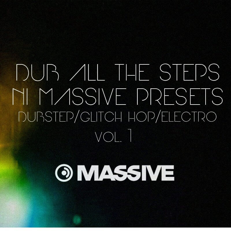 Dub All The Steps Vol. 1 Massive Presets