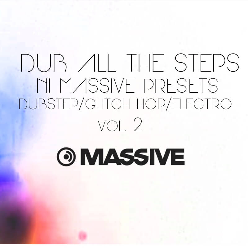 Dub All The Steps Vol. 2 Massive Presets