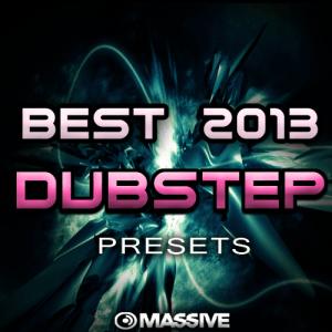Best 2013 Dubstep Presets