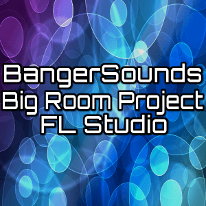 Big Room Project for FL Studio