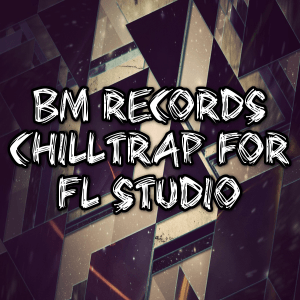ChillTrap For FL Studio & Sylenth1