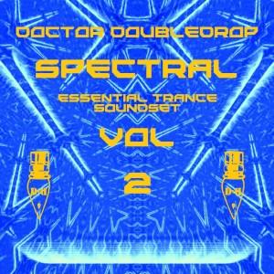 Doctor Doubledrop Spectral Essential Trance Soundset  Vol.2