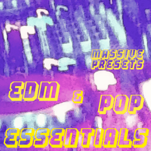 EDM & Pop Essentials for Massive