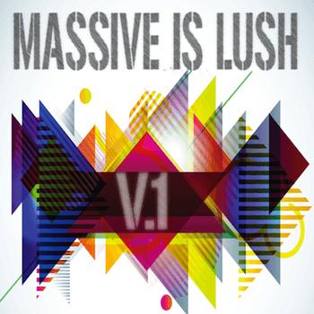 Massive Lush V.1