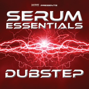 Serum Essentials: Dubstep