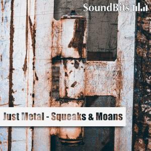 Just Metal – Squeaks & Moans