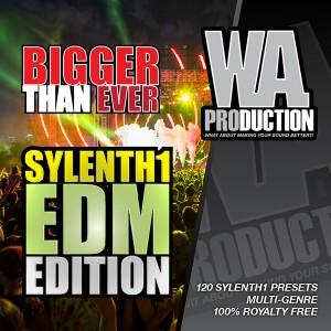 Bigger Than Ever: Sylenth EDM Edition