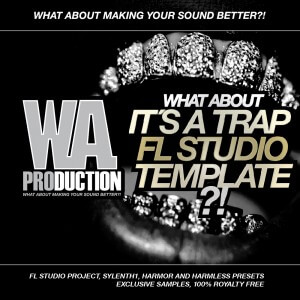 What About: It's A Trap FL Studio Template
