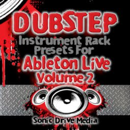 Dubstep Instrument Rack Presets / Patches for Ableton Live Vol 2