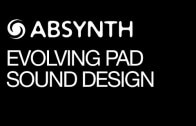 Absynth Evolving Pad – Part 2