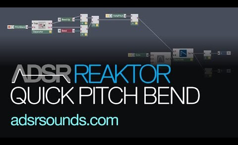 Add a pitch bend to any Reaktor synth in minutes. Here's how…