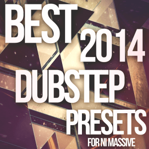 Best 2014 Dubstep Presets