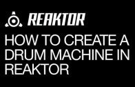 Create a Simple Drum Machine in Reaktor