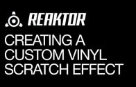 Creating a Custom Vinyl Scratch Effect with Reaktor