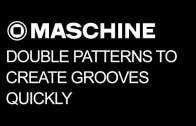 Double Patterns to Create Grooves Quickly in Maschine
