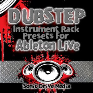 Dubstep Instrument Rack Presets for Ableton Live Vol 1