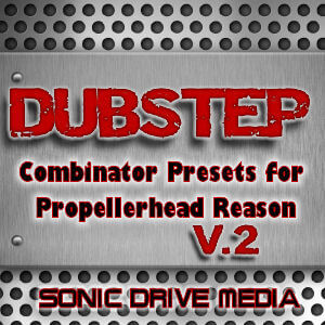 Dubstep Combinator Presets / Patches for Propellerhead Reason 2