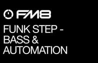 Funk Step Sounds with FM8: Part 1 – Bass and Automation