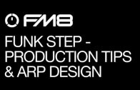 Funk Step Sounds with FM8: Part 3 – Arpeggiator & Production Tips
