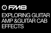 Helpful Tips For Getting More Out of FM8 Effects: Part 2