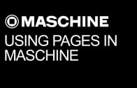 How To Use Pages In Maschine To Control Your Software