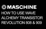 How to Use Transistor Revolution MKII in Maschine