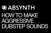 Make Aggressive Dubstep Sounds in NI Absynth