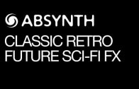 Making an Absynth Retro Sci-Fi FX