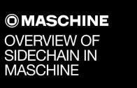 Overview of the Maschine Sidechain Feature and Some Helpful Tips