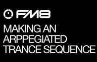 Programming Arpeggiated Trance Sequences in FM8