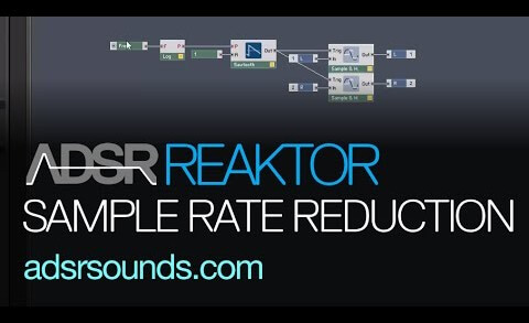 Sample Rate Reduction with Reaktor (in 2 minutes!)