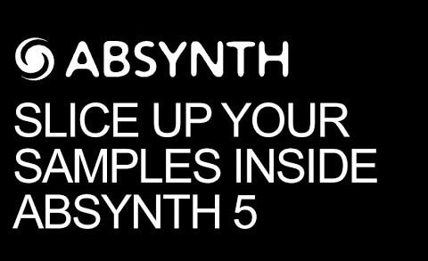 Slice Samples in Absynth 5
