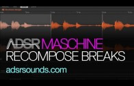 Slicing, Recomposing, and Reinforcing Breaks in with Maschine's Sampler