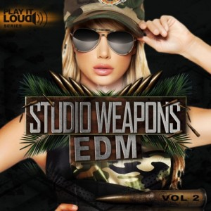 Play It Loud: Studio Weapons Vol 2 EDM