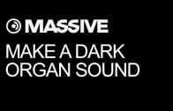 Thicken Up Your Mix With A Dark Organ In Massive