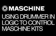 Using Drummer in Logic Pro X to Control Maschine Kits