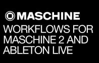 Workflows for Maschine 2 and Ableton Live