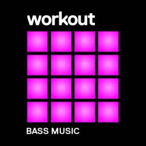 Workout : Bass