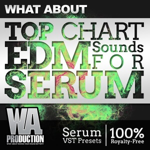600W. A. Production - What About Top Chart EDM Sounds For Serum Cover