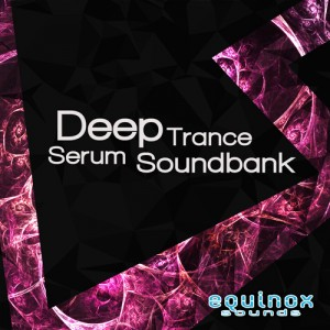 Deep Trance Serum Soundbank