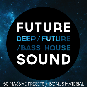 Future Sound - Deep/Future/Bass House Presets for Massive