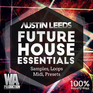 600W. A. Production - Austin Leeds Future House Essentials Cover copy
