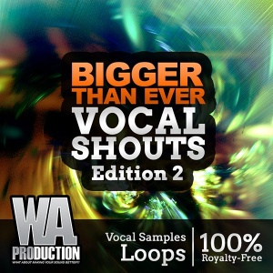 600W. A. Production - Bigger Than Ever Vocal Shouts Edition 2 Cover copy