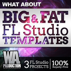 600W. A. Production - What About Big & Fat FL Studio Templates Cover copy