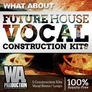 600W. A. Production - What About Future House Vocal Construction Kits Cover copy