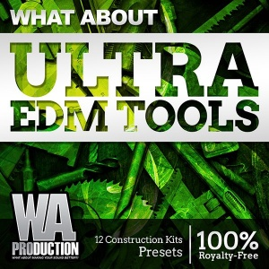 600W. A. Production - What About Ultra EDM Tools Cover copy