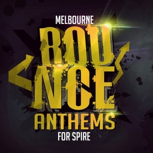 Melbourne Bounce Anthems For Spire [600x600] copy