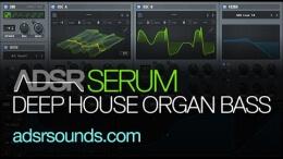 Deep House Organ Bass In Serum