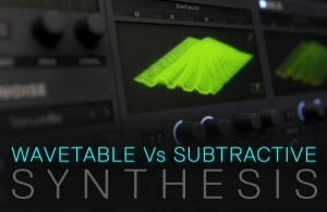 wavetable v substractive synthesis