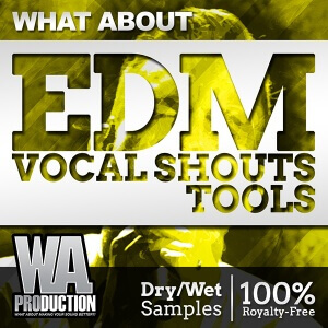 600W. A. Production - What About EDM Vocal Shouts Tools Cover